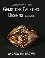 A collection of my best Gemstone Faceting Designs Volume 3 Cover gem facet diagrams